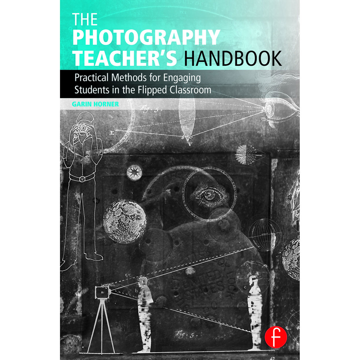 Recommended reading for photo fans 32 books from bhs bestseller focal press book the photography teachers handbook practical methods for engaging students in the flipped classroom fandeluxe Gallery