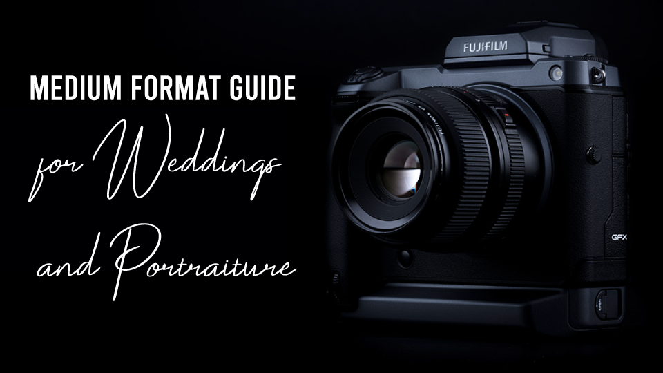 Medium Format Guide for Weddings and Portraiture