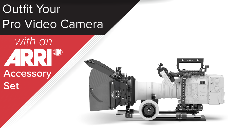 Outfit Your Pro Video Camera with an ARRI Accessory Set