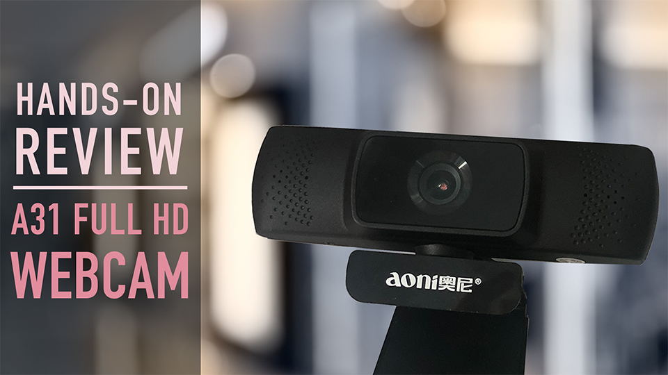 Hands-On Review: The aoni A31 Full HD Webcam