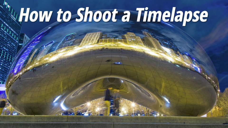 How to Shoot a Timelapse