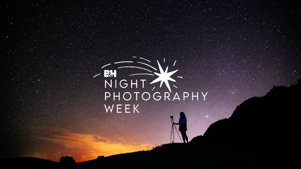 Join B&H Photo for Night Photography Week
