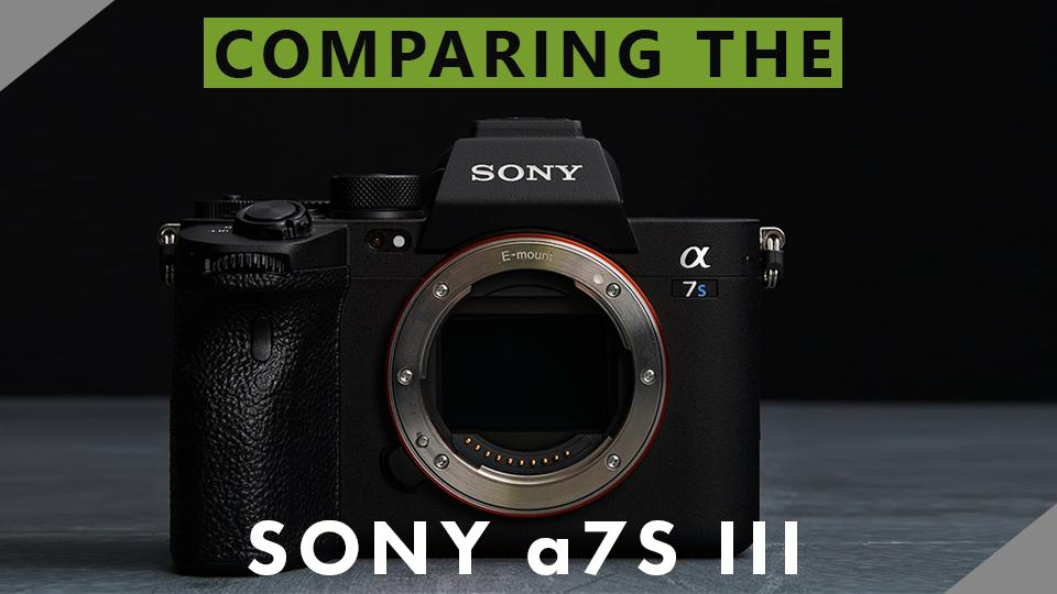 The A7s Iii Compared B H Explora