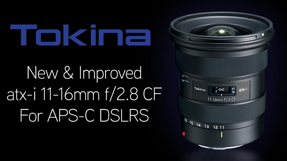 Tokina Revamps 11-16mm f/2.8 APS-C Zoom Lens for DSLRs