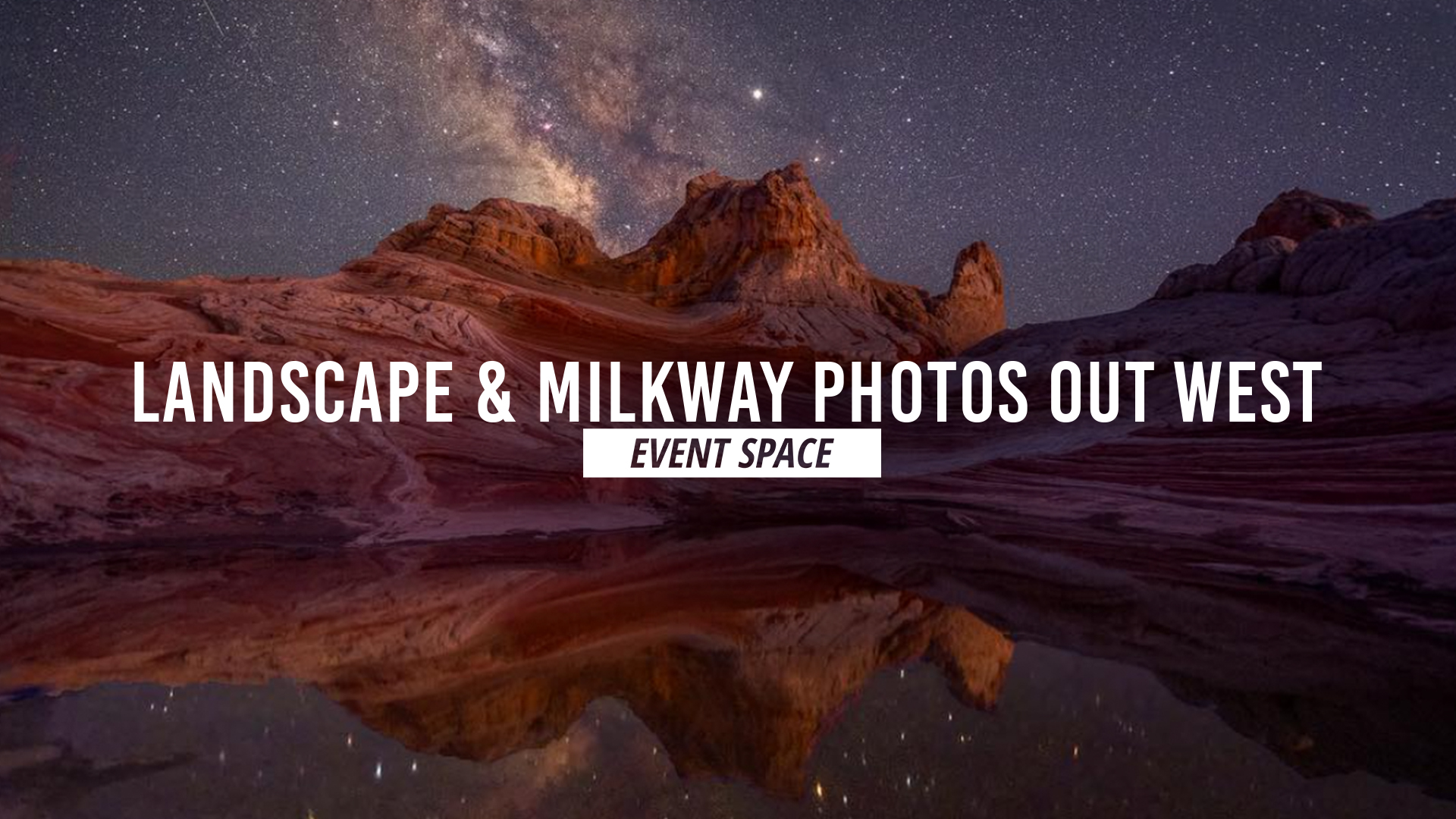 Landscape and Milky Way Photography out West